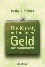 Hedwig  Kellner - Die Kunst, mit meinem Geld auszukommen