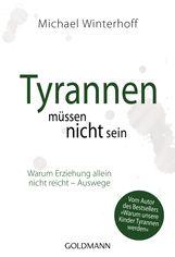 Michael  Winterhoff - Tyrannen müssen nicht sein