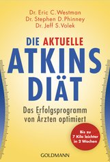 Dr. Eric C. Westman, Dr. Stephen D. Phinney, Dr. Jeff S.  Volek - Die aktuelle Atkins-Diät