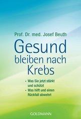 Prof. Dr. med. Josef  Beuth - Gesund bleiben nach Krebs