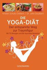 Kristen  Schultz Dollard, John  Douillard - Die Yoga-Diät
