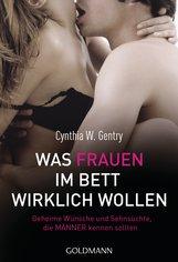 Cynthia W.  Gentry - Was Frauen im Bett wirklich wollen