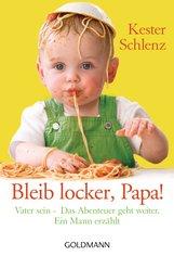 Kester  Schlenz - Bleib locker, Papa!