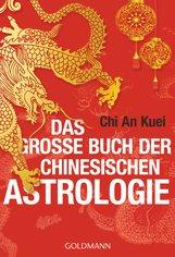 An Kuei  Chi - Das große Buch der chinesischen Astrologie