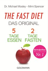 Dr. Michael  Mosley, Mimi  Spencer - The Fast Diet - Das Original
