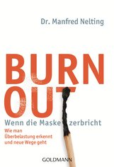 Dr. Manfred  Nelting - Burn-out - Wenn die Maske zerbricht
