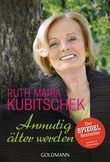Ruth Maria  Kubitschek - Anmutig älter werden