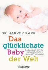 Dr. Harvey  Karp - Das glücklichste Baby der Welt