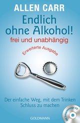 Allen  Carr - Endlich ohne Alkohol! frei und unabhängig