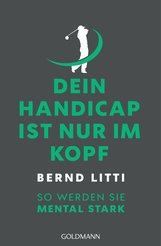 Bernd H.  Litti - Dein Handicap ist nur im Kopf