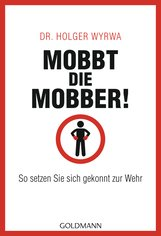 Holger  Wyrwa - Mobbt die Mobber!