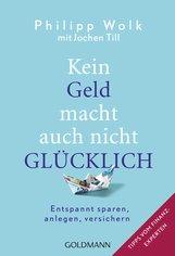 Philipp  Wolk - Kein Geld macht auch nicht glücklich