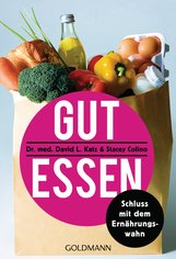 Dr. David L.  Katz, Stacey  Colino - Gut essen