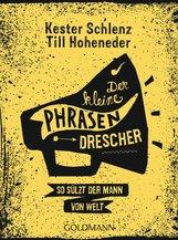 Kester  Schlenz, Till  Hoheneder - Der kleine Phrasendrescher