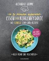 Alexander  Grimme - In 20 Minuten zubereitet: Essen ohne Kohlenhydrate