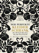 Nina  Garcia - Der perfekte Kleiderschrank