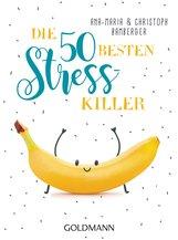 Ana-Maria  Bamberger, Christoph  Bamberger - Die 50 besten Stress-Killer