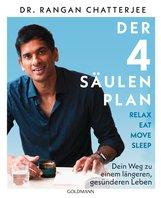 Dr. Rangan  Chatterjee - Der 4-Säulen-Plan - Relax, Eat, Move, Sleep