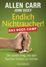 Allen  Carr, John  Dicey - Endlich Nichtraucher! Das Boot-Camp