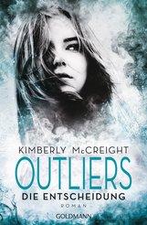 Kimberly  McCreight - Outliers - Gefährliche Bestimmung. Die Entscheidung