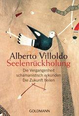 Alberto  Villoldo - Seelenrückholung
