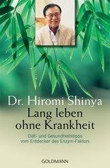 Dr. Hiromi  Shinya - Lang leben ohne Krankheit