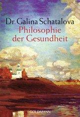 Galina  Schatalova - Philosophie der Gesundheit
