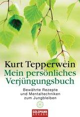 Kurt  Tepperwein - Mein Verjüngungsbuch