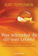 Kurt  Tepperwein - Was wünschst du dir vom Leben?