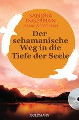 Sandra  Ingerman, Hank  Wesselman - Der schamanische Weg in die Tiefe der Seele
