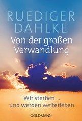 Ruediger  Dahlke - Von der großen Verwandlung