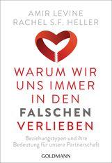 Amir  Levine, Rachel S.F. Heller - Warum wir uns immer in den Falschen verlieben