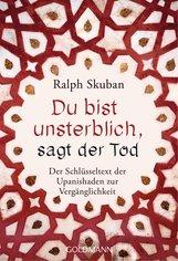 Ralph  Skuban - Du bist unsterblich, sagt der Tod