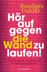 Ruediger  Dahlke - Hör auf gegen die Wand zu laufen!
