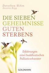 Dorothea  Mihm, Annette  Bopp - Die sieben Geheimnisse guten Sterbens