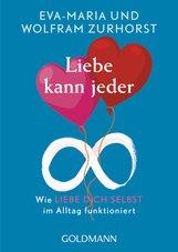 Eva-Maria  Zurhorst, Wolfram  Zurhorst - Liebe kann jeder
