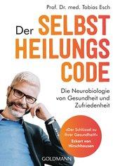 Prof. Dr. med. Tobias  Esch - Der Selbstheilungscode