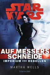 Martha  Wells - Star Wars™ Imperium und Rebellen 1