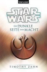 Timothy  Zahn - Star Wars™ Die dunkle Seite der Macht