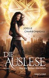 Joelle  Charbonneau - Die Auslese - Nur die Besten überleben