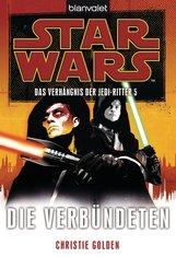 Christie  Golden - Star Wars™ Das Verhängnis der Jedi-Ritter 5