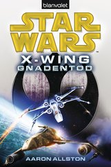 Aaron  Allston - Star Wars™ X-Wing. Gnadentod
