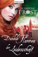 Jeaniene  Frost - Dunkle Flammen der Leidenschaft