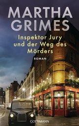 Martha  Grimes - Inspektor Jury und der Weg des Mörders