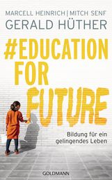 Gerald  Hüther, Marcell  Heinrich, Mitch  Senf - #Education For Future