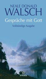 Neale Donald  Walsch - Gespräche mit Gott