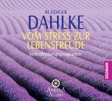 Ruediger  Dahlke - Vom Stress zur Lebensfreude