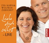 Eva-Maria  Zurhorst, Wolfram  Zurhorst - Liebe dich selbst - LIVE
