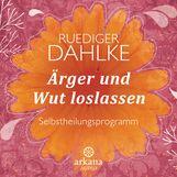 Ruediger  Dahlke - Ärger und Wut loslassen