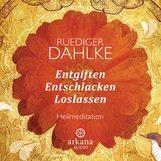 Ruediger  Dahlke - Entgiften Entschlacken Loslassen
